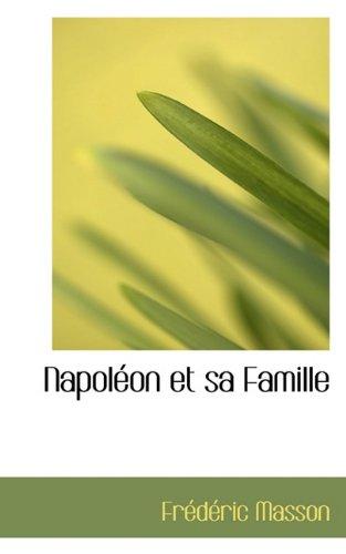 Download Napoléon et sa Famille (French Edition) pdf