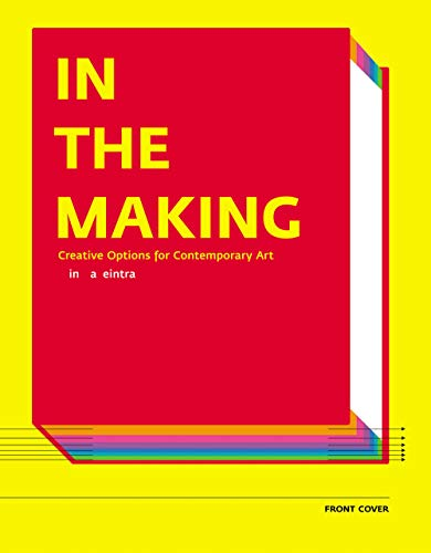 In the Making: Creative Options for Contemporary Art