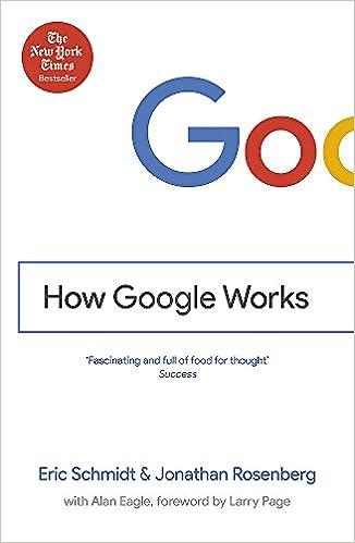 How Google Works – by Eric Schmidt, Jonathan Rosenberg
