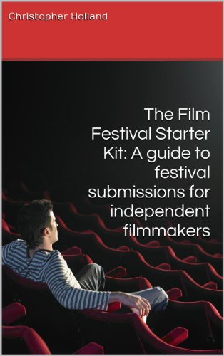 The Film Festival Starter Kit: A guide to festival submissions for independent filmmakers