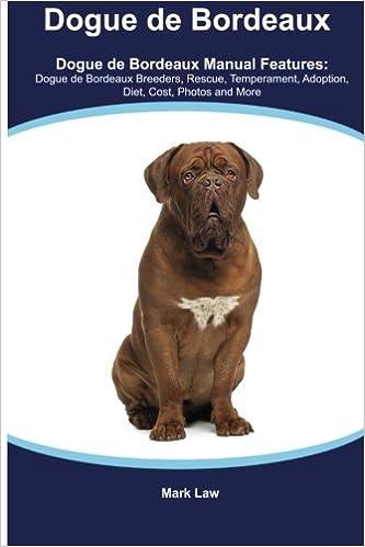 Dogue De Bordeaux Dogue De Bordeaux Manual Featuring Dogue De