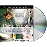 Complications: A Surgeon's Notes on an Imperfect Science [Audiobook]