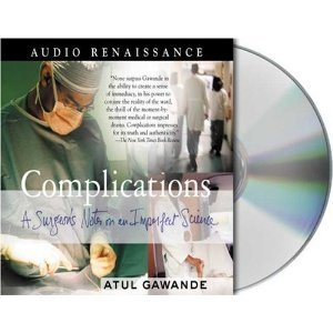 Complications: A Surgeon's Notes on an Imperfect Science [Audiobook] by Abridged Edition