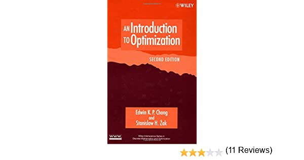 An introduction to optimization 2nd edition edwin k p chong an introduction to optimization 2nd edition edwin k p chong stanislaw h zak 9780471391265 amazon books fandeluxe Choice Image