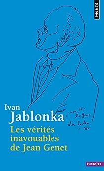 Les vérités inavouables de Jean Genet par Jablonka