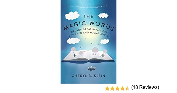 The Magic Words: Writing Great Books for Children and Young Adults ...