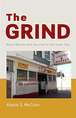 The Grind: Black Women and Survival in the Inner -