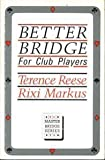 Better Bridge for Club Players, Reese and Markus, 0575045264