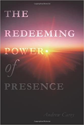 The Redeeming Power of Presence