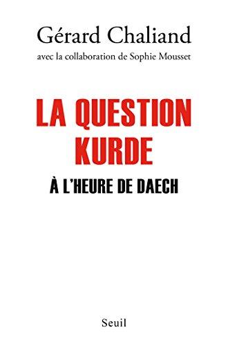 La Question kurde à l'heure de Daech (DOCUMENTS (H.C)) (French Edition)