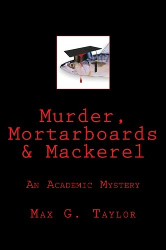 Murder, Mortarboards & Mackerel: An Academic -