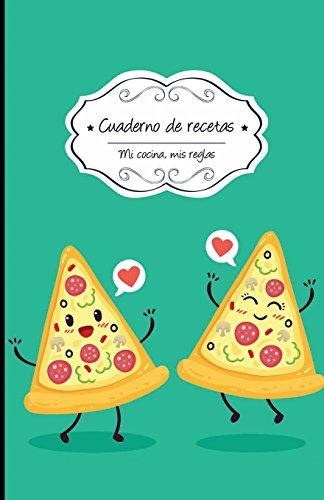 Cuaderno de recetas en blanco: Pizza: Volume 13 (Mi cocina, Mis reglas) por Campus Boulevard