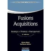 Fusions Acquisitions: Stratégie, Finance, Management 5e Éd.