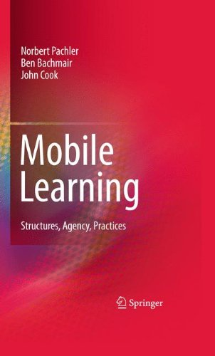 Mobile Learning: Structures, Agency, Practices