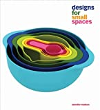 Designs for Small Spaces, Jennifer Hudson and Laurence King Publishing Limited Staff, 1856696618