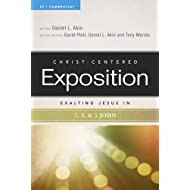 Exalting Jesus in 1,2,3 John (Christ-Centered Exposition Commentary)