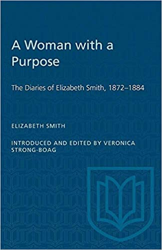 A woman with a purpose 1872-1884 The diaries of Elizabeth Smith