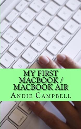 my first macbook macbook air a beginners guide to unplugging you rh amazon com macbook air user guide for beginners MacBook Air 2017