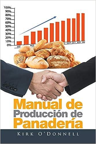 Manual de Producción de Panadería: Amazon.es: Kirk ODonnell ...