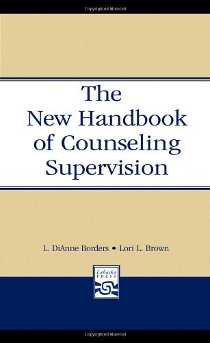 By L. DiAnne Borders - The New Handbook of Counseling Supervision Second Edition: 2nd (second) Edition