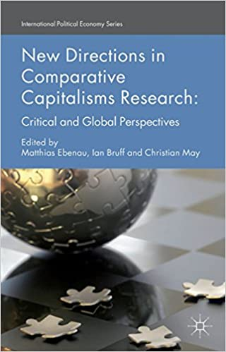 New Directions in Comparative Capitalisms Research: Critical ...