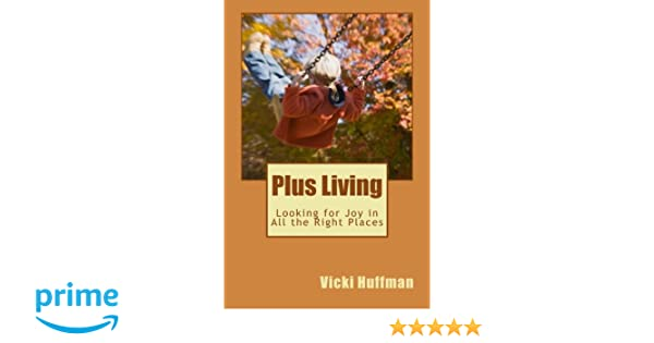 Plus Living: Looking for Joy in All the Right Places
