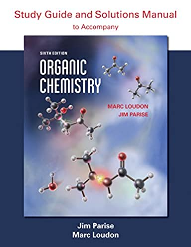 amazon com organic chemistry study guide and solutions rh amazon com loudon organic chemistry 6th edition solutions manual organic chemistry loudon 5th edition solutions manual pdf