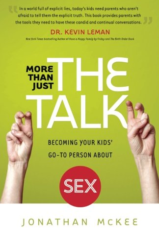 For parents: More Than Just the Talk: Becoming Your Kids' Go-To Person About Sex