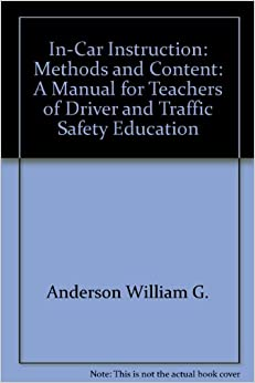 In-car instruction: Methods and content: a manual for teachers of driver and traffic safety education