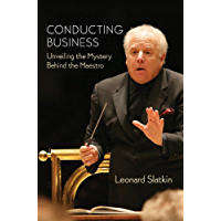 Conducting Business: Unveiling the Mystery Behind the Maestro (Amadeus) book cover