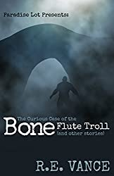 The Curious Case of the Bone Flute Troll: Paradise Lot (Urban Fantasy Series)