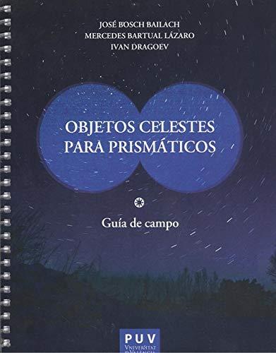 Objetos celestes para Prismáticos por José Bosch Bailach,Mercedes Bartual Lázaro,Ivan Dragoev