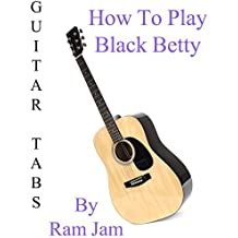 "How To Play ""Black Betty"" By Ram Jam - Guitar Tabs"