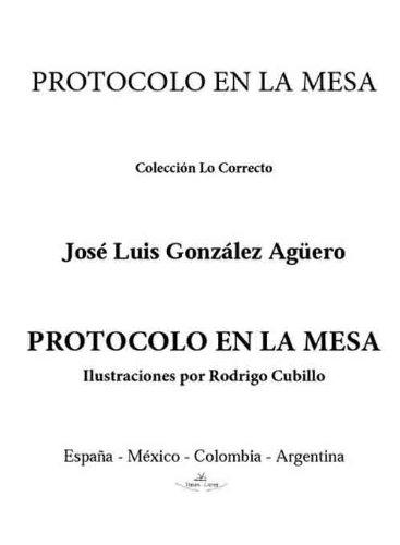 Protocolo en la mesa (Spanish Edition) by [Agüero, José Luis González]
