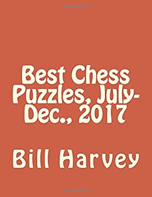 Best Chess Puzzles, July-Dec., 2017