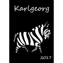 """2017: personalisierter Kalender 2017 """"Karlgeorg"""" - DIN A5 - eine Woche pro Doppelseite (German Edition)"""