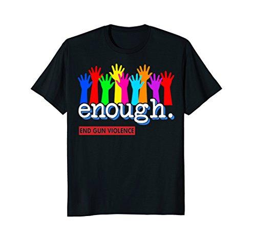 End Gun Violence, Enough Gun Control Now T-Shirt, Anti Gun
