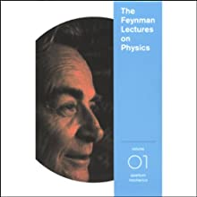 The Feynman Lectures on Physics: Volume 1, Quantum Mechanics Lecture by Richard P. Feynman Narrated by Richard P. Feynman