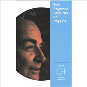 The Feynman Lectures on Physics: Volume 1, Quantum Mechanics Vortrag