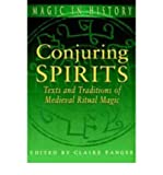 img - for [ Conjuring Spirits: Texts and Traditions of Medieval Ritual Magic Magic in History By ( Author ) Apr-2004 Paperback book / textbook / text book