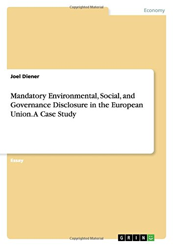 Mandatory Environmental, Social, and Governance Disclosure in the European Union. A Case Study ebook