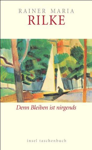 Denn Bleiben ist nirgends: Über Alter und Verlust (insel taschenbuch) Taschenbuch – 28. August 2006 Ulrich Baer Rainer Maria Rilke Insel Verlag 3458349227