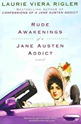(RUDE AWAKENINGS OF A JANE AUSTEN ADDICT ) BY Rigler, Laurie Viera (Author) Paperback Published on (04 , 2010)
