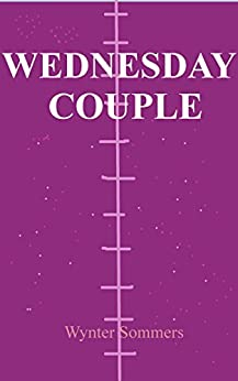 WEDNESDAY COUPLE by [Sommers, Wynter]