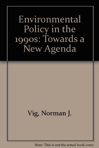 Environmental Policy in the 1990s: Towards a New Agenda