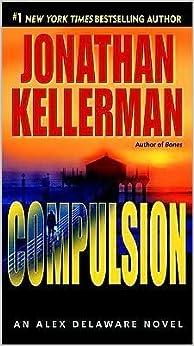 Compulsion (An Alex Delaware Novel)