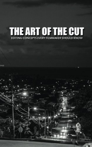 The Art Of The Cut: Editing Concepts Every Filmmaker Should Know [Greg Keast] (Tapa Blanda)