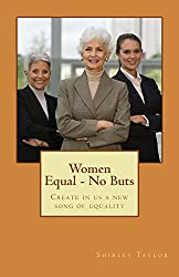 Women Equal - No Buts: Create in us a new song of equality