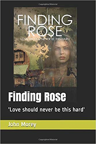 Front cover for the book Finding Rose by John Morey
