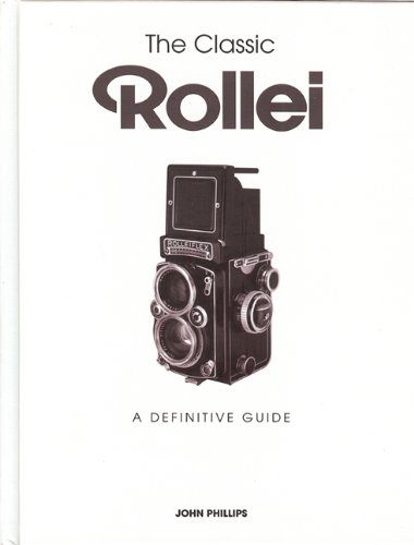 The Classic Rollei: A Definitive Guide